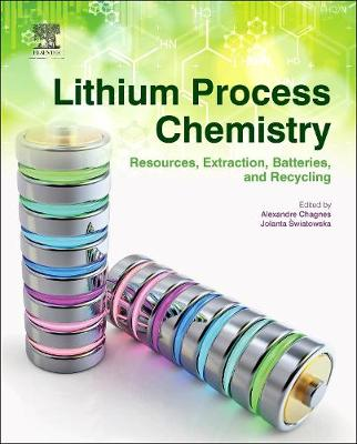 Lithium Process Chemistry: Resources, Extraction, Batteries, and Recycling (Hardback)