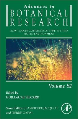 How Plants Communicate with their Biotic Environment: Volume 82 - Advances in Botanical Research (Hardback)