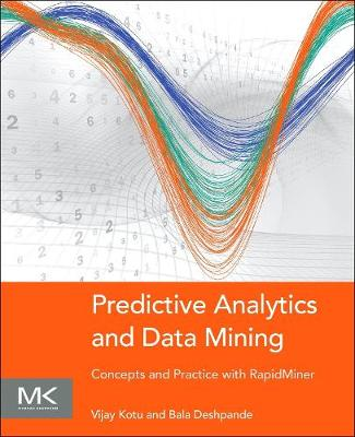Predictive Analytics and Data Mining: Concepts and Practice with RapidMiner (Paperback)