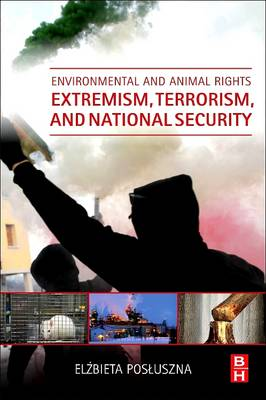 Environmental and Animal Rights Extremism, Terrorism, and National Security (Paperback)