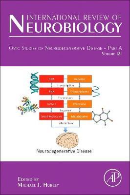 Omic Studies of Neurodegenerative Disease - Part A: Volume 121 - International Review of Neurobiology (Hardback)