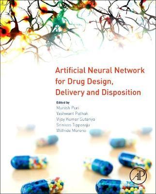 Artificial Neural Network for Drug Design, Delivery and Disposition (Hardback)