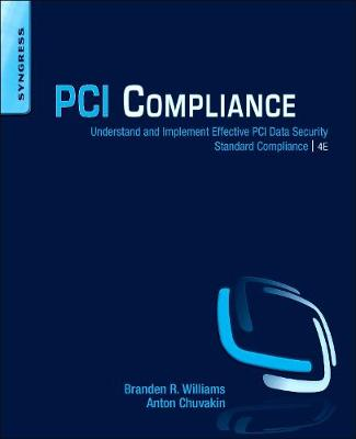 PCI Compliance: Understand and Implement Effective PCI Data Security Standard Compliance (Paperback)