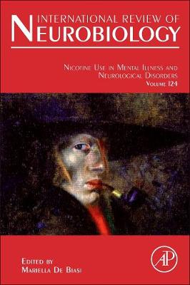 Nicotine Use in Mental Illness and Neurological Disorders: Volume 124 - International Review of Neurobiology (Hardback)