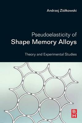 Pseudoelasticity of Shape Memory Alloys: Theory and Experimental Studies (Paperback)
