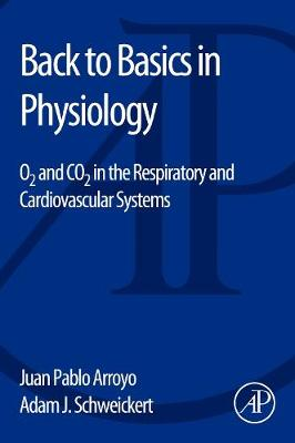 Back to Basics in Physiology: O2 and CO2 in the Respiratory and Cardiovascular Systems (Paperback)