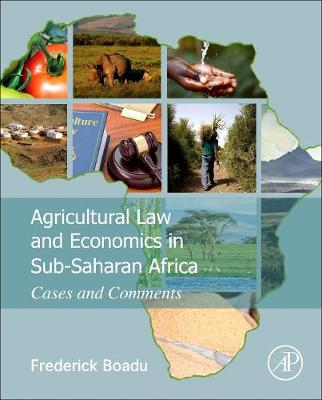 Agricultural Law and Economics in Sub-Saharan Africa: Cases and Comments (Hardback)