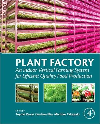 Plant Factory: An Indoor Vertical Farming System for Efficient Quality Food Production (Paperback)