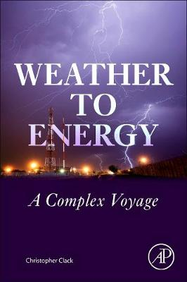Weather to Energy: A Complex Voyage (Paperback)