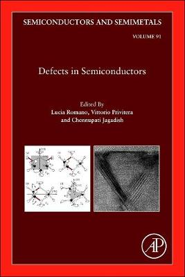 Defects in Semiconductors: Volume 91 - Semiconductors and Semimetals (Hardback)