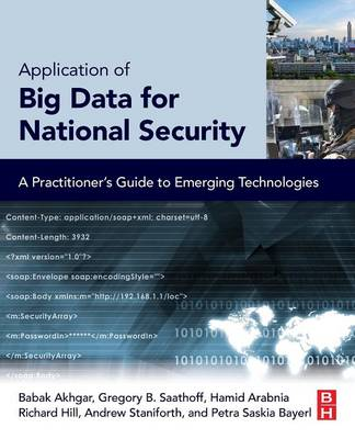 Application of Big Data for National Security: A Practitioner's Guide to Emerging Technologies (Paperback)