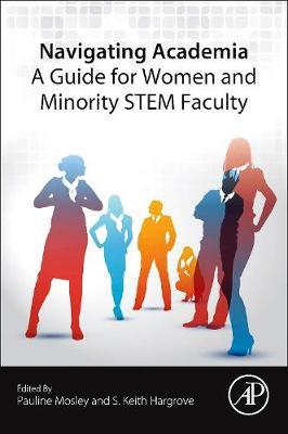 Navigating Academia: A Guide for Women and Minority STEM Faculty (Paperback)