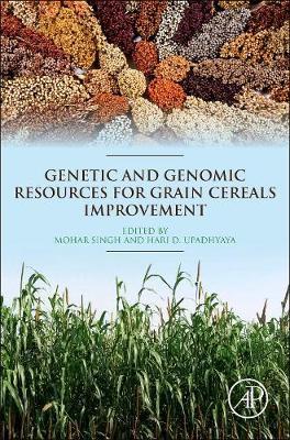 Genetic and Genomic Resources for Grain Cereals Improvement (Hardback)
