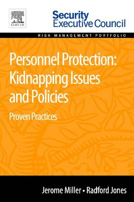 Personnel Protection: Kidnapping Issues and Policies: Proven Practices (Paperback)