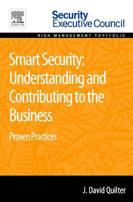 Smart Security: Understanding and Contributing to the Business: Proven Practices (Paperback)