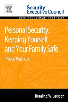 Personal Security: Keeping Yourself and Your Family Safe: Proven Practices (Paperback)