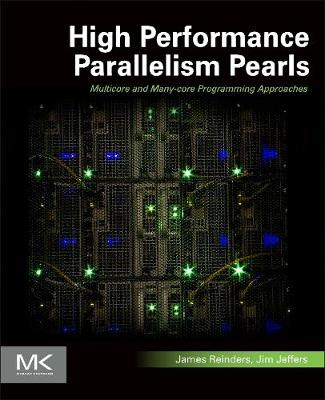 High Performance Parallelism Pearls Volume One: Multicore and Many-core Programming Approaches (Paperback)