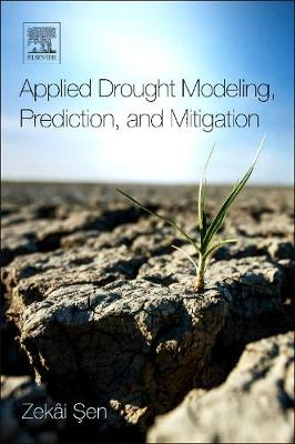 Applied Drought Modeling, Prediction, and Mitigation (Paperback)