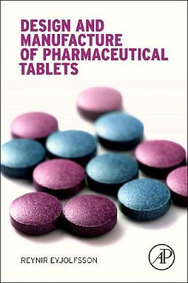Design and Manufacture of Pharmaceutical Tablets (Paperback)