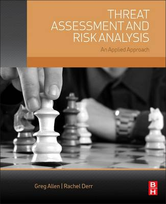 Threat Assessment and Risk Analysis: An Applied Approach (Paperback)