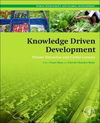 Knowledge Driven Development: Private Extension and Global Lessons - Public Policy and Global Development (Paperback)