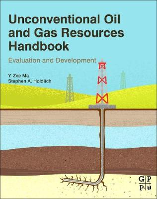 Unconventional Oil and Gas Resources Handbook: Evaluation and Development (Paperback)
