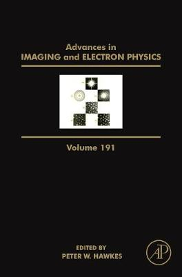Advances in Imaging and Electron Physics: Volume 152 - Advances in Imaging and Electron Physics (Hardback)