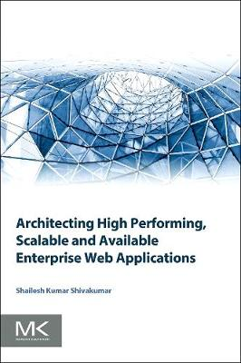 Architecting High Performing, Scalable and Available Enterprise Web Applications (Paperback)