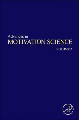 Advances in Motivation Science: Volume 2 - Advances in Motivation Science (Hardback)