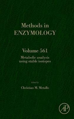 Metabolic Analysis Using Stable Isotopes: Volume 561 - Methods in Enzymology (Hardback)