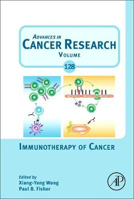 Immunotherapy of Cancer: Volume 128 - Advances in Cancer Research (Hardback)