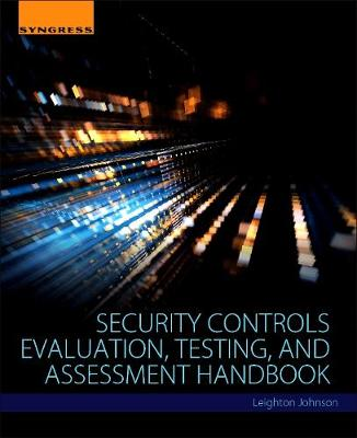 Security Controls Evaluation, Testing, and Assessment Handbook (Paperback)