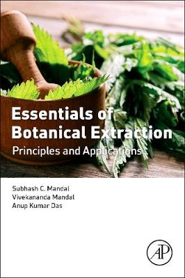 Essentials of Botanical Extraction: Principles and Applications (Paperback)