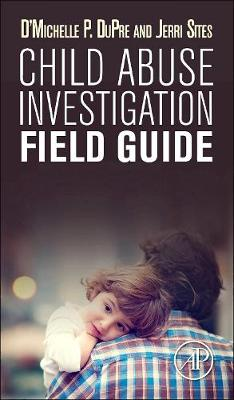 Child Abuse Investigation Field Guide (Paperback)