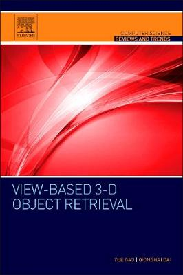 View-based 3-D Object Retrieval - Computer Science Reviews and Trends (Paperback)