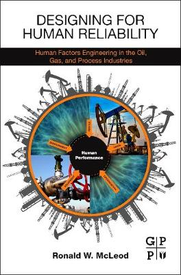 Designing for Human Reliability: Human Factors Engineering in the Oil, Gas, and Process Industries (Paperback)