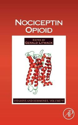 Nociceptin Opioid: Volume 97 - Vitamins and Hormones (Hardback)
