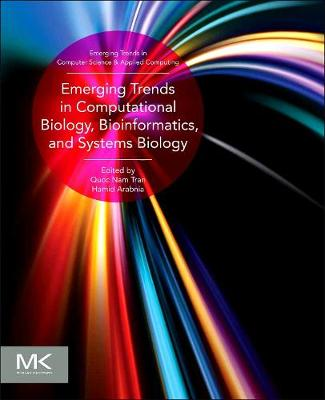 Emerging Trends in Computational Biology, Bioinformatics, and Systems Biology: Algorithms and Software Tools - Emerging Trends in Computer Science and Applied Computing (Paperback)