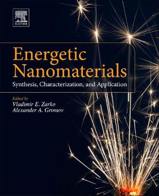 Energetic Nanomaterials: Synthesis, Characterization, and Application (Paperback)