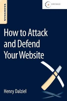 How to Attack and Defend Your Website (Paperback)