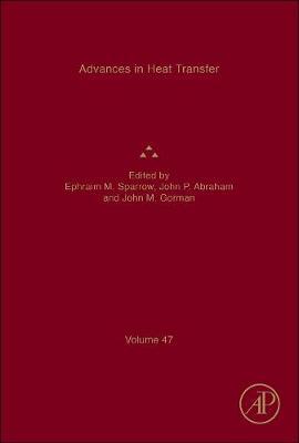 Advances in Heat Transfer: Volume 47 - Advances in Heat Transfer (Hardback)