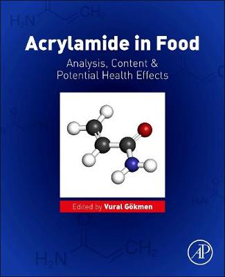 Acrylamide in Food: Analysis, Content and Potential Health Effects (Paperback)