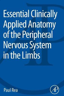 Essential Clinically Applied Anatomy of the Peripheral Nervous System in the Limbs (Paperback)