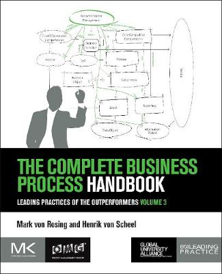 The Complete Business Process Handbook: Leading Practices of the Outperformers, Volume 3 (Paperback)
