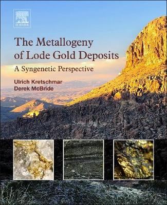 The Metallogeny of Lode Gold Deposits: A Syngenetic Perspective (Paperback)