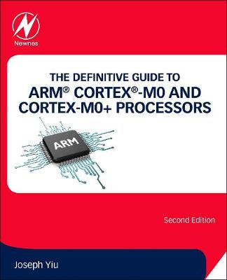 The Definitive Guide to ARM (R) Cortex (R)-M0 and Cortex-M0+ Processors (Paperback)