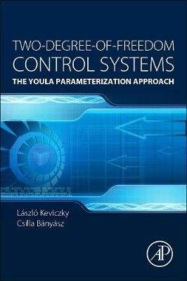Two-Degree-of-Freedom Control Systems: The Youla Parameterization Approach (Paperback)