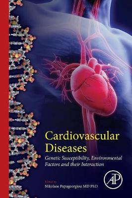 Cardiovascular Diseases: Genetic Susceptibility, Environmental Factors and their Interaction (Paperback)