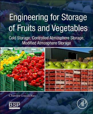 Engineering for Storage of Fruits and Vegetables: Cold Storage, Controlled Atmosphere Storage, Modified Atmosphere Storage (Paperback)