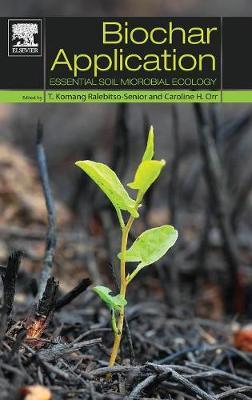 Biochar Application: Essential Soil Microbial Ecology (Hardback)